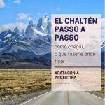 El Chaltén: como chegar, o que fazer e onde ficar