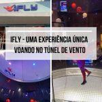 IFly – Voando num túnel de vento