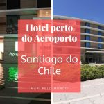 Hotel perto do Aeroporto de Santiago do Chile
