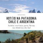 Férias na América do Sul: Hotéis incríveis para família no Chile e na Argentina