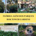 Bok Gardens – Flórida além dos parques