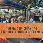 Roma com crianças: EXPLORA Museu para crianças em Roma