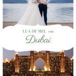 Lua de Mel em Dubai: Passo a passo para planejar