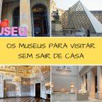 Museus virtuais para visitar sem sair de casa